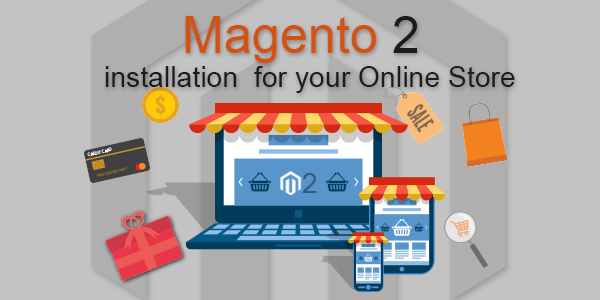 Installing Magento 2 for your Online Store