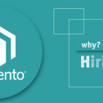 7 Things to Consider while Hiring a Magento Developer